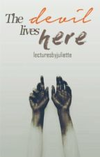 The Devil Lives Here by lecturesbyjuliette