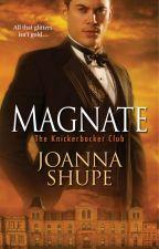 Magnate (The Knickerbocker Club #1) by joannashupe