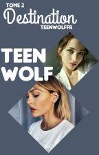 Destination TEEN WOLF  II by TEENWOLFFR