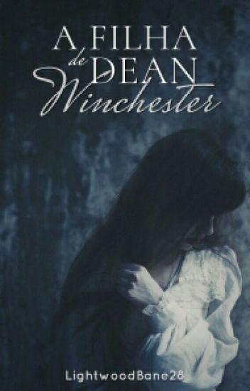 A Filha de Dean Winchester