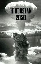 Hindustan 2050 by PreetJoshi7