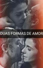 Duas Formas De Amor  by foryougn