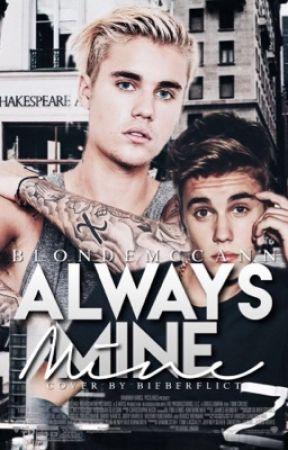 Always Mine (Jastin)✔ by blondemccann