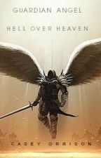 Guardian Angel-Hell Over Heaven  Completed by CasroCSI5
