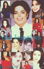 MJ Imagines  by x_the_kid