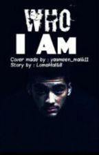 Who I AM?! #Wattys2016 by LomaMalik8