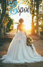ESPOIR  by Chloe-Writing