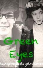 Green Eyes (Larry Stylinson fanfic) by dangerousdaydreamer