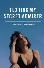 texting my secret admirer | s.m by -selenamendes