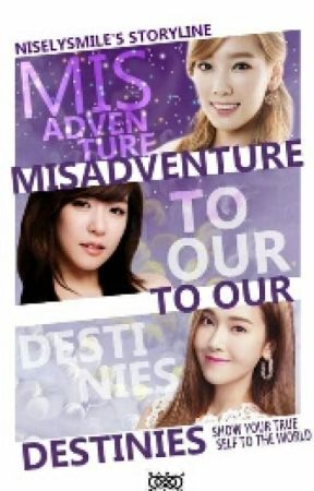 Misadventures To Our Destiny by NiselySmile