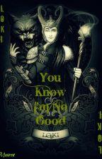 You Know I'm No Good (Loki/Okuyucu) by Mearen