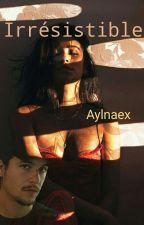 Irrésistible by Aylnaex