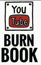 YouTube Burn Book- by cloudykixn