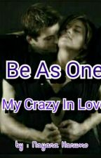 Be As One,My Crazy In Love  by Nayaraharuno
