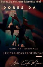 Dores Da Alma 1° temporada lembranças profunda #Oscarliterário2018 by KaikeSouza5