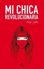 Mi chica revolucionaria by gloriiaa_2508