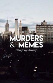 murders & memes by vandalizing