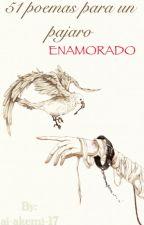 51 poemas para un pájaro enamorado by abril-akemi