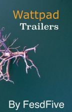 Wattpad Trailers - ON HOLD - by FesdFive