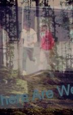 Where Are We? (a One Direction Fanfic) by true_at_heart