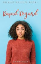 Rapid Regard ✔️ | BH BOOK 1 by KaeNicole