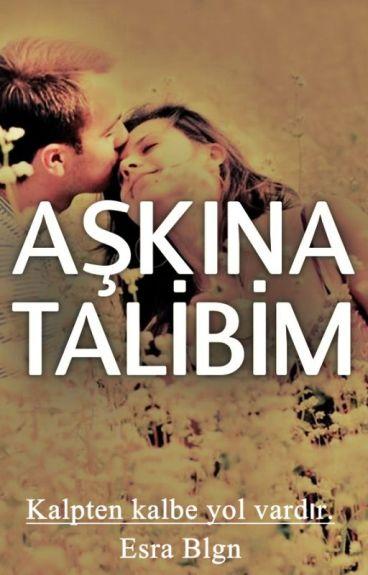AŞKINA TALİBİM ( Aşk Serisi 2 )