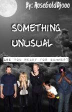Something Unusual ↬ A Pentatonix Fanfiction by RoseGoldDjooo