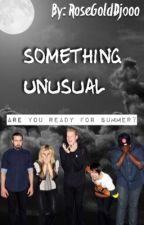 Something Unusual ↬ A Pentatonix Fanfiction by RoseGoldDjooo