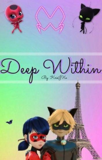 Deep Within (Miraculous Ladybug)