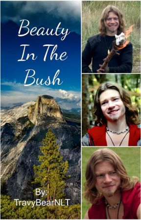 Beauty In The Bush (Alaskan Bush People Fan Fiction) by TravyBearNLT