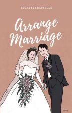 Arrange Marriage  by secretlyisabelle