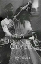 It's Bonnie & Clyde by _xx021