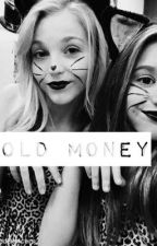 Old Money ~ MZ and BR Fanfiction  by dancemombird
