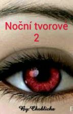 Noční tvorové 2 by tvoje_Barunka