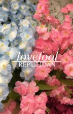 Lovefool//d.h by reptilidan
