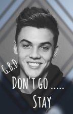 Don't go ... Stay by EditsByDaisy