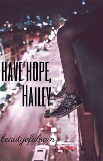 Have Hope, Hailey
