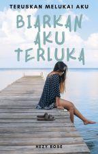 CERPEN BIARKAN AKU TERLUKA ✔ by winterlove16