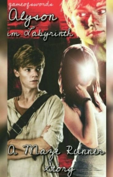 Alyson im Labyrinth - A Maze Runner Story- Teil 1