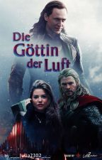 Die Göttin der Luft || Thor FanFiction by ___Julia2302___