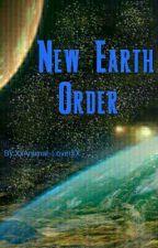 New Earth Order #wattys 2016 by XxAnimal-LoverxX