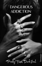 Dangerous Addiction ( En Correction Et Réécriture) by Une_super_Sayan