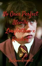 No One's Perfect [Neville Longbottom X Reader] by QueenRaven12
