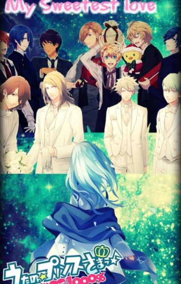 My sweetest love! (Fanfic uta no prince-sama) (Editando)