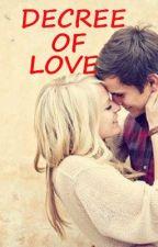 Decree Of Love (Sequel to PR) by Muahahaxoxo
