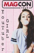 YouTuber Girl || Magcon  by itsagusfuenzalida