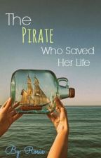 The pirate who saved her life. by rosiealwaysawesome