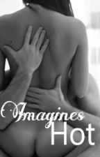 Imagines Hot by BaabyySeexyy_01