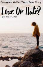 Love Or Hate? [CZ] by Zaeynew357