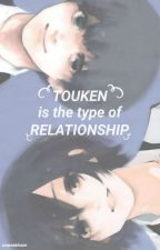 TouKen Is The Type Of Relationship by cxrpseblue